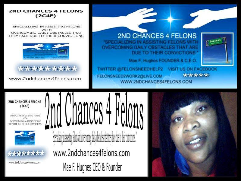 Mae Hughes, 2nd Chances 4 Felons ( Founder)